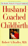 Husband-Coached Childbirth by Robert A. Bradley