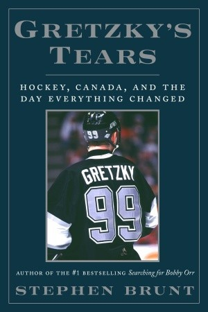 Gretzky's Tears by Stephen Brunt