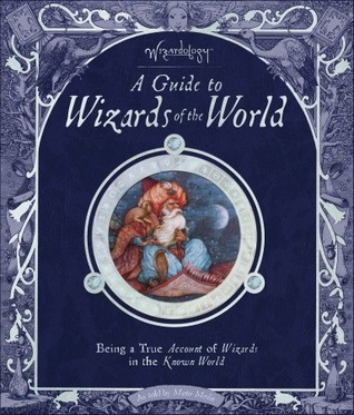 Wizardology: A Guide to Wizards of the World