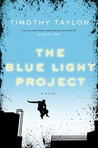 The Blue Light Project by Timothy Taylor