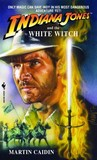 Indiana Jones and the White Witch (Indiana Jones: Prequels #8)