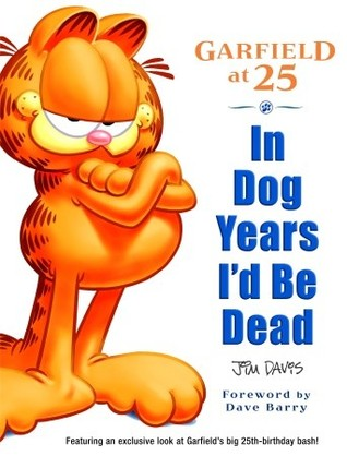 In Dog Years I'd be Dead by Jim Davis