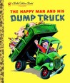 The Happy Man and His Dump Truck by Miryam Yardumian