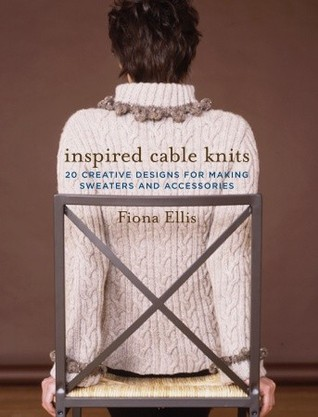 Inspired Cable Knits by Fiona Ellis