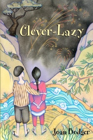 Clever-Lazy by Joan Bodger