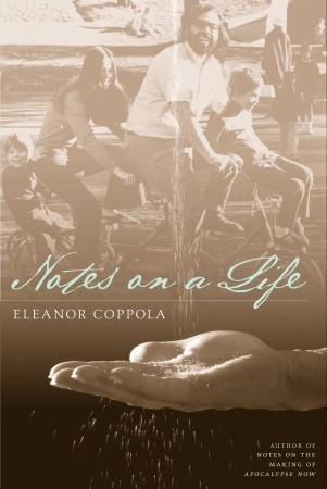 Notes on a Life by Eleanor Coppola