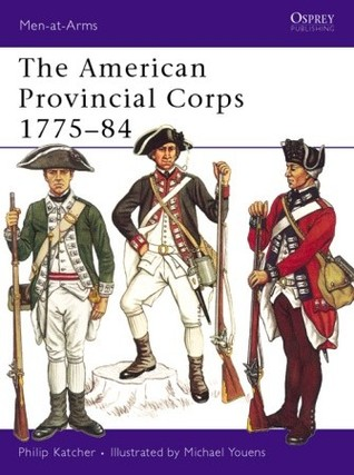 The American Provincial Corps 1775-84