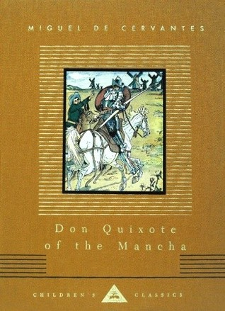 Don Quixote of the Mancha by Miguel de Cervantes Saavedra