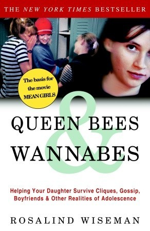 Cover of Queen bees and wannabes: helping your daughter survive cliques, gossip, boyfriends and other realities of adolescence.