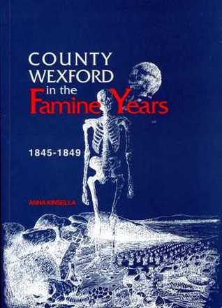 County Wexford in the Famine Years 1845-1849