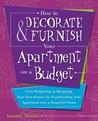 How to Decorate & Furnish Your Apartment on a Budget: From Budgeting to Shopping, Your Idea Source for Transforming Your Apartment into a Beautiful Home