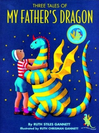 Three Tales of My Fathers Dragon: Includes My Fathers Dragon, Elmer and the Dragon, Dragons of Blueland My Fathers Dragon 1-3