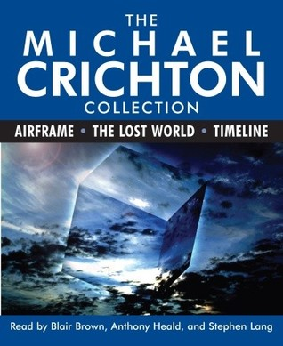 The Michael Crichton Collection: Airframe / The Lost World / Timeline