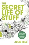 The Secret Life of Stuff: A Manual for a New Material World