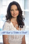 All That Is Bitter and Sweet by Ashley Judd