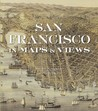 San Francisco in Maps: 1797 - 2006