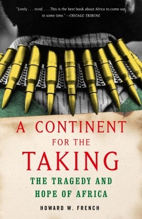 A Continent for the Taking by Howard W. French