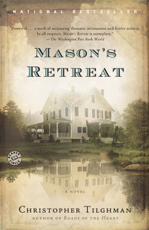 Mason's Retreat by Christopher Tilghman