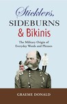 Sticklers, Sideburns and Bikinis: The Military Origin of Everyday Words and Phrases