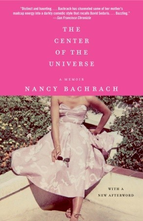 The Center of the Universe by Nancy Bachrach