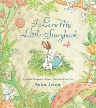 I Love My Little Storybook by Anita Jeram