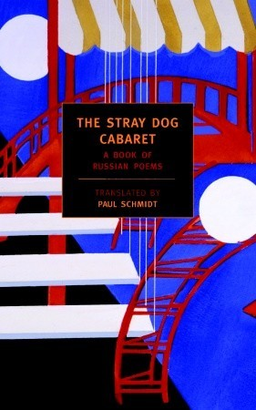The Stray Dog Cabaret by Paul Schmidt
