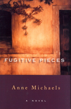 Fugitive Pieces by Anne Michaels