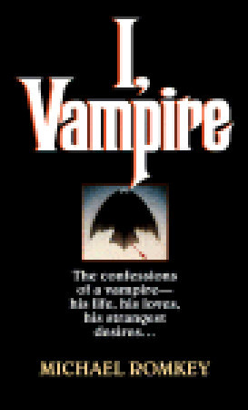 I, Vampire by Michael Romkey