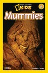 Mummies (National Geographic Readers Series)