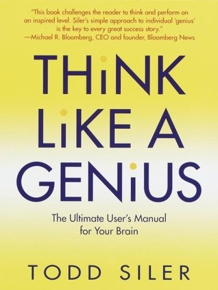 Think Like a Genius by Todd Siler