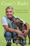 Cesar's Rules by Cesar Millan