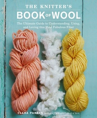 The Knitter's Book of Wool by Clara Parkes