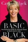 Basic Black: The Essential Guide for Getting Ahead at Work (and in Life)