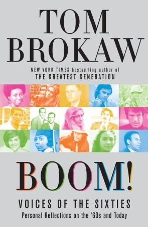 Boom! Voices of the Sixties Personal Reflections on the '60s ... by Tom Brokaw