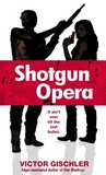 Shotgun Opera