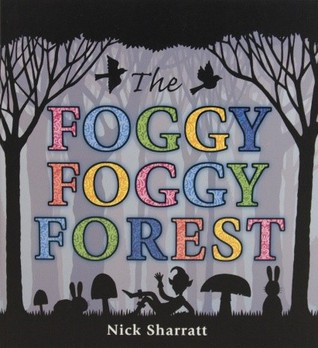 The Foggy, Foggy Forest by Nick Sharratt