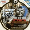 A Better View for Gordon and Other Thomas the Tank Engine Stories (Thomas & Friends)