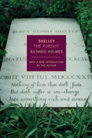 Shelley by Richard Holmes