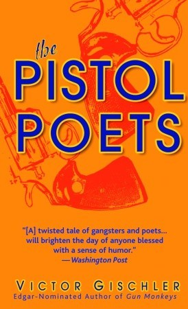 The Pistol Poets by Victor Gischler