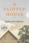 A Painted House (Large Print Edition)
