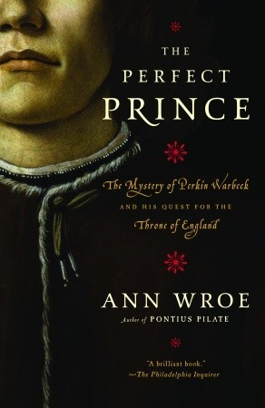 The Perfect Prince by Ann Wroe
