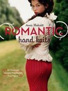 Romantic Hand Knits: 26 Flirtatious Designs That Flatter Your Figure