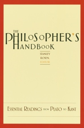 The Philosopher's Handbook: Essential Readings from Plato to Kant