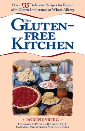 Free download online The Gluten-Free Kitchen: Over 135 Delicious Recipes for People with Gluten Intolerance or Wheat Allergy FB2 by Roben Ryberg