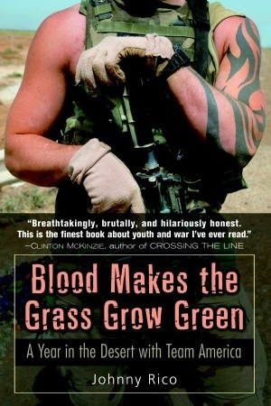 Blood Makes the Grass Grow Green by Johnny Rico