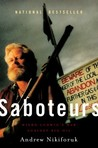 Saboteurs: Wiebo Ludwig's War Against Big Oil