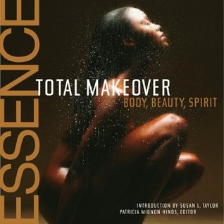 The Essence Total Makeover by Patricia Mignon Hinds