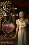 The Magicians and Mrs. Quent (Mrs. Quent, #1)