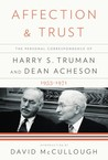Affection and Trust: The Personal Correspondence of Harry S. Truman and Dean Acheson, 1953-1971