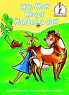Mrs. Wow Never Wanted a Cow (Beginner Books(R))